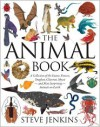 The Animal Book: A Collection of the Fastest, Fiercest, Toughest, Cleverest, Shyest--and Most Surprising--Animals on Earth - Steve Jenkins