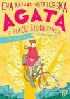 Agata z Placu Słonecznego. Przybycie Agaty - Ewa Karwan-Jastrzębska, Anna Pol