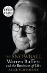 The Snowball: Warren Buffett and the Business of Life - Alice Schroeder