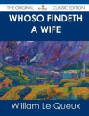 Whoso Findeth a Wife - The Original Classic Edition - William Le Queux