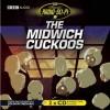 The Midwich Cuckoos: Classic Radio Sci-Fi - John Wyndham, Full Cast
