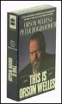 This Is Orson Welles (Audio) - Orson Welles, Peter Bogdanovich, Pete Kim, Peter Bogdonavich
