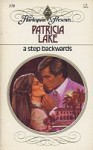 A Step Backwards - Patricia Lake