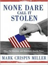 None Dare Call It Stolen - Mark Crispin Miller, Pete Pantelis