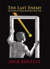 The Last Enemy: Teachings From Beyond The Veil - Jack Bentley