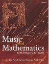 Music and Mathematics: From Pythagoras to Fractals - John Fauvel, Raymond Flood, Robin J. Wilson