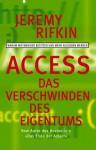 Access - Das Verschwinden des Eigentums: Warum wir weniger besitzen und mehr ausgeben werden - Jeremy Rifkin, Klaus Binder, Tatjana Eggeling