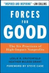 Forces for Good: The Six Practices of High-Impact Nonprofits - Leslie R. Crutchfield, Heather Grant