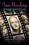 Ann Harding - Cinema's Gallant Lady - Scott O'Brien, Mick LaSalle