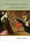The Commedia Dell'arte of Flaminio Scala: A Translation and Analysis of 30 Scenarios - Richard Andrews