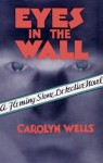 Eyes in the Wall - Carolyn Wells