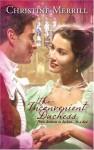 The Inconvenient Duchess (Harlequin Historical) - Christine Merrill