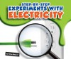 Step-By-Step Experiments with Electricity - Gina Hagler, Bob Ostrom