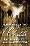 Romance of Two Worlds - Marie Corelli, Anne DeLong