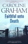 Faithful Unto Death - Caroline Graham