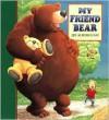 My Friend Bear - Jez Alborough