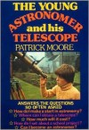 Young Astronomer and His Telescope - Patrick Moore