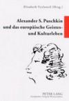Alexander S. Puschkin Und Das Europäische Geistes Und Kulturleben - Elisabeth Vyslonzil