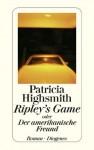 Ripley's Game oder Der amerikanische Freund (German Edition) - Patricia Highsmith, Matthias Jendis