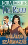 Halálos származás (In Death, #21) - J.D. Robb, Kiss Tamás