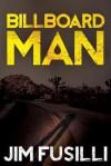 Billboard Man - Jim Fusilli