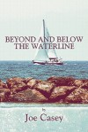 Beyond and Below the Waterline - Joe Casey