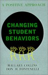 Changing Student Behaviors: A Positive Approach - Mallary M. Collins, Don H. Fontenelle
