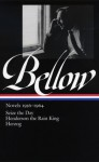Novels, 1956-1964 - James Wood, Saul Bellow