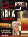 Bert Sugar on Boxing: The Best of the Sport's Most Notable Writer - Bert Randolph Sugar