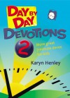 Day by Day Devotions 2 - Karyn Henley