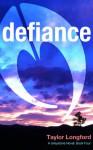 Defiance - Taylor Longford