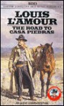 The Road to Casa Piedras - Louis L'Amour