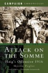 Attack on the Somme: Haig's Offensive 1916 - Martin Pegler