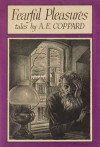 Fearful Pleasures - A.E. Coppard