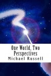 One World, Two Perspectives - Michael Russell