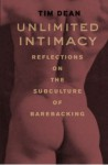 Unlimited Intimacy: Reflections on the Subculture of Barebacking - Tim Dean