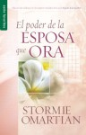 Poder de La Esposa Que Ora, El: Power of a Praying Wife the - Omartian Stormie, Omartian Stormie