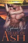 Heart of Ash: A Tryst Island Erotic Romance (Tryst Island Series) (Volume 4) - Sabrina York