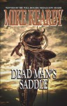 Dead Man's Saddle - Mike Kearby