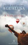 A Vida no Céu - José Eduardo Agualusa