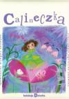 Calineczka - Hans Christian Andersen, Grzegorz Kasdepke, Agnieszka Żelewska