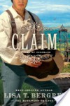 Claim: A Novel of Colorado - Lisa Tawn Bergren