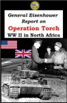 General Eisenhower's Report on Operation Torch - Dwight D. Eisenhower