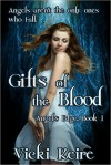 Gifts of the Blood (Gifted Blood #1) - Vicki Keire