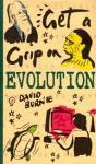 Get a Grip on Evolution - David Burnie
