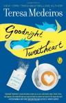 Goodnight Tweetheart - Teresa Medeiros