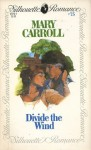 Divide the wind (Silhouette Romance, #75) - Mary Carroll