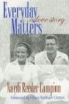 Everyday Matters: A Love Story - Nardi Reeder Campion, Hillary Rodham Clinton