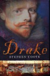 Drake: The Life and Legend of an Elizabethan Hero - Stephen Coote