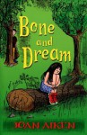 Bone And Dream : A St. Boan Mystery - Joan Aiken